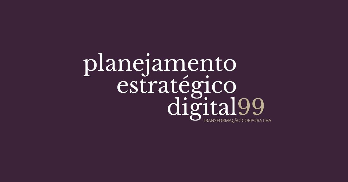 planejamento-estrategico-digital-the-99-consultoria-min