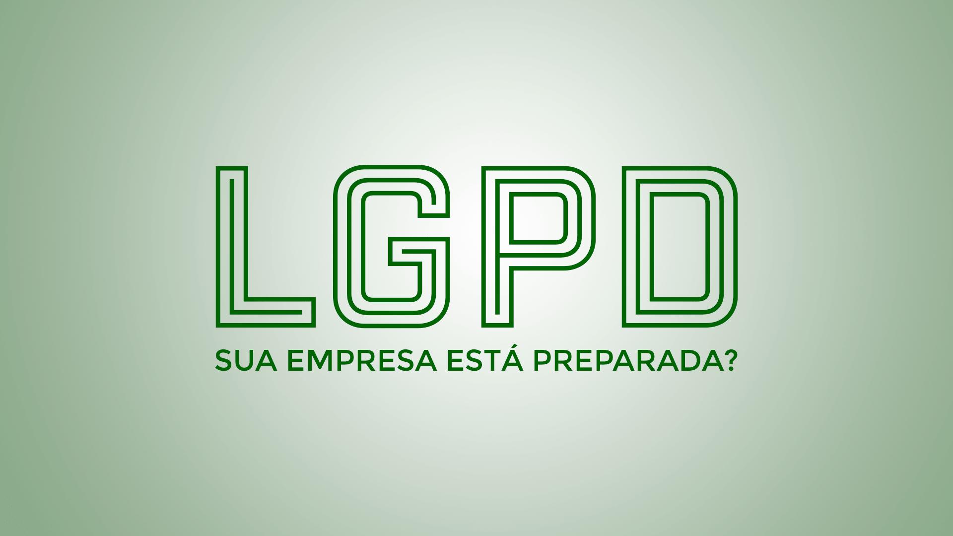 LGPD-sua-empresa-esta-preparada-min